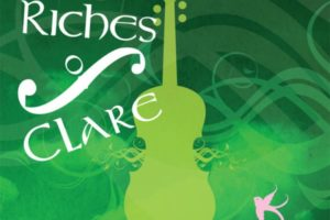 Riches of Clare - Irish Traditional Music Series @ Clare County Museum | Ennis | County Clare | Ireland